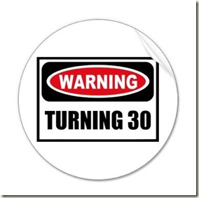 Warning Turning 30
