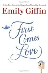 First-Comes-Love-by-Emily-Giffin.jpg